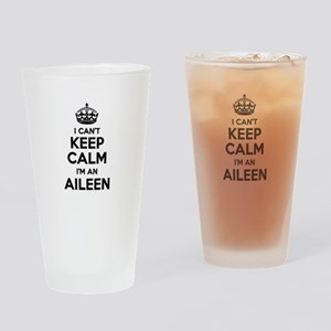 I can't keep calm Im AILEEN Drinking Glass